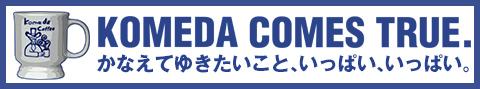 """""""KOMEDA_COMES_TRU."""""""